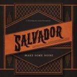 Salvador [Make Some Noise]