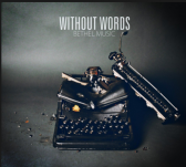 Bethel Music [Without Words]