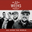 JJ Weeks Band [All Over The World]