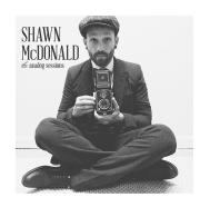 Shawn McDonald [The Analog Sessions]