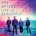 The Afters [Life Is Beautiful]