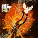 August Burns Red [Rescue & Restore]