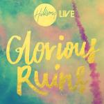Hillsong_Glorious Ruins