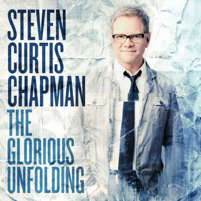 Steven Curtis Chapman [The Glorious Unfolding]