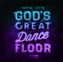 Martin Smith [God's Great Dance Floor, Step 2]